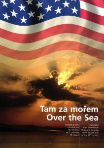Tam za mořem je Amerika